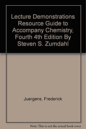 Lecture Demonstrations Resource Guide to Accompany Chemistry, Fourth 4th Edition By Steven S. Zumdahl