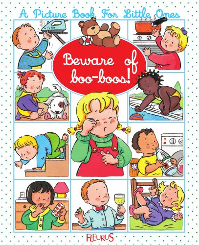 Beware of boo-boos! (A picture book for little ones) (English Edition)