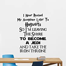 I Never Received My Acceptance Letter from Hogwarts Wall Decal Game of Thrones Star Wars LOTR Harry Potter Quote Geek Gift Vinyl Sticker Print Wall Art Kids Decor Nursery Poster Mural 157bar