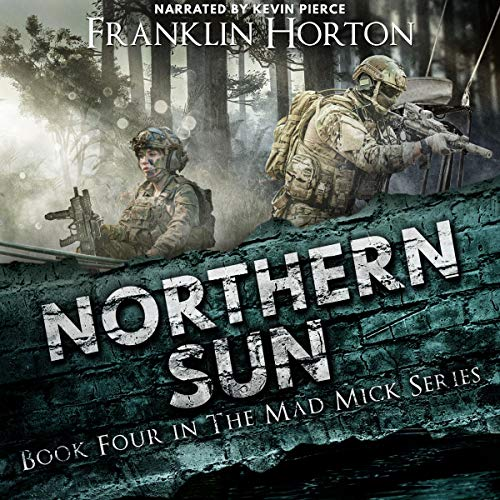 Northern Sun: Book Four in The Mad Mick Series