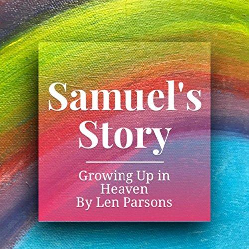 Samuel's Story: Growing up in Heaven audiobook cover art