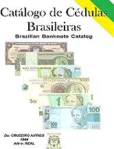 Catálogo de Cédulas Brasileiras: Brazilian Banknote (Paper Money) Catalog