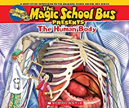 The Magic School Bus Presents: The Human Body: A Nonfiction Companion to the Original Magic School Bus Series