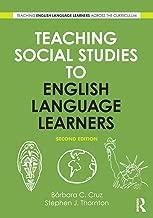 Teaching Social Studies to English Language Learners (Teaching English Language Learners Across the Curriculum)