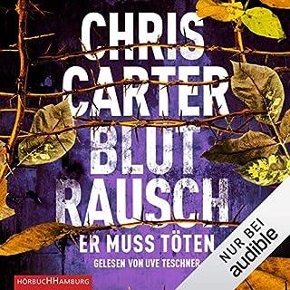 Blutrausch - Er muss töten     Hunter und Garcia Thriller 9              Autor:                                                                                                                                 Chris Carter                               Sprecher:                                                                                                                                 Uve Teschner                      Spieldauer: 12 Std. und 38 Min.     2.523 Bewertungen     Gesamt 4,7
