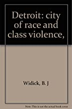 Detroit: city of race and class violence,