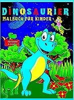 Dinosaurier Malbuch fuer Kinder: Ideal fuer Kinder im Alter von 4 bis 8 Jahren, wundervolles Dinosaurier-Malbuch fuer Jungen, Maedchen, Kleinkinder und Kinder im Vorschulalter, die Spass am Malen haben.