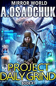 Project Daily Grind (Mirror World Book #1) LitRPG series by [Alexey Osadchuk]