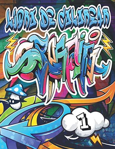Graffiti Libro de Colorear 1: Personajes y fuentes de Street Art para colorear / Actividad creativa para adultos, adolescentes y niños que aman el ... urbanos modernos (Colorear Graffiti)