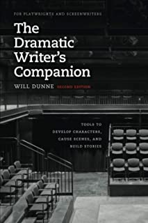The Dramatic Writer's Companion, Second Edition: Tools to Develop Characters, Cause Scenes, and Build Stories