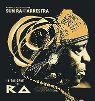 In the Orbit of Ra by SUN RA & HIS ARKESTRA (2014-09-23)