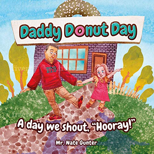 """Daddy Donut Day: A Day We Shout, """"Hooray!"""" cover art"""
