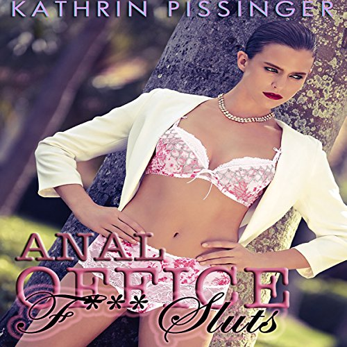 Anal Office F--k Sluts (Collector's Edition) audiobook cover art