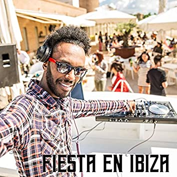 Fiesta En Ibiza - Diviértete, Vuélvete Loco y Baila Como Nunca Antes