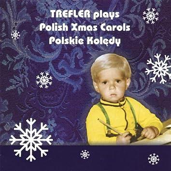 Trefler Plays Polish Xmas Carols Polskie Koledy