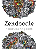 zendoodle - adult coloring book: 49 of the most exquisite designs for a relaxed and joyful coloring time [lingua inglese]