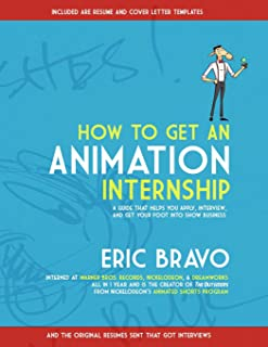 How to Get an Animation Internship: A Guide that Helps You Apply, Interview, and Get Your Foot Into Show Business