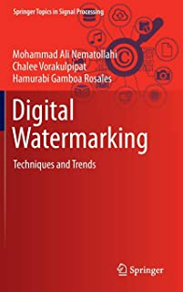 Digital Watermarking: Techniques and Trends (Springer Topics in Signal Processing)