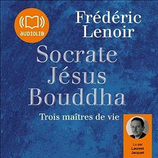 Couverture de Socrate, Jésus, Bouddha