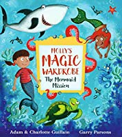 The Mermaid Mission (Molly's Magic Wardrobe)