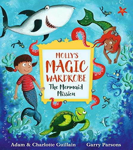 Guillian, A: Molly's Magic Wardrobe: The Mermaid Mission