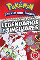 Guía oficial de los Pokémon legendarios y singulares (Pokemon) / Official Guide to Legendary and Mythical Pokemon Pokemon