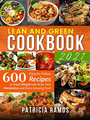 Lean and Green Cookbook 600 Easy to Follow Recipes to Rapid Weight Loss Reset Your Metabolism product image
