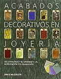 Acabados decorativos en joyería: Del esmaltado y el grabado a la incrustación y el granulado