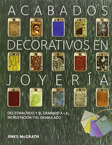 Acabados decorativos en joyería: Del esmaltado y el grabado a la incrustación...