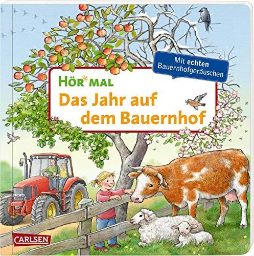 Hör mal (Soundbuch): Das Jahr auf dem Bauernhof: Zum Hören, Schauen und Mitmachen ab 2 Jahren. Mit echten und jahreszeitlichen Geräuschen