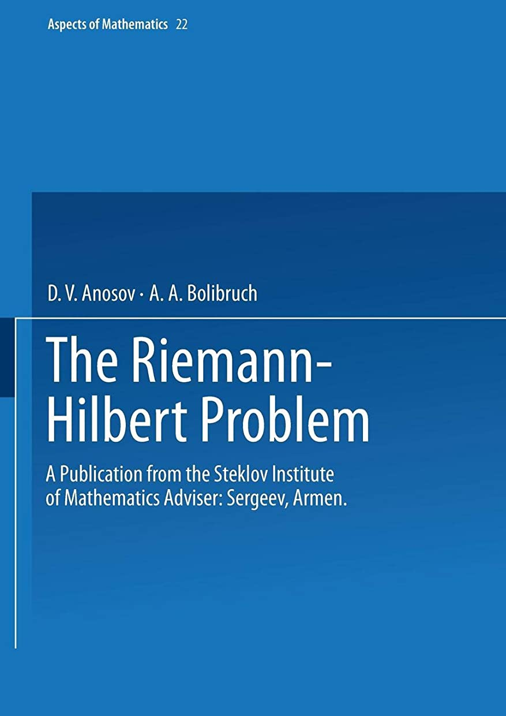 以上省略する驚くばかりThe Riemann-Hilbert Problem: A Publication from the Steklov Institute of Mathematics Adviser: Armen Sergeev (Aspects of Mathematics)