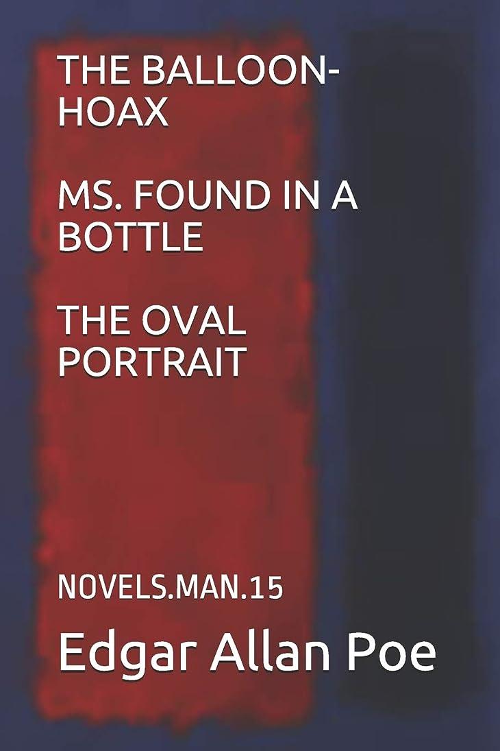 更新モスホステスTHE BALLOON-HOAX/MS. FOUND IN A BOTTLE/THE OVAL PORTRAIT: NOVELS.MAN.15
