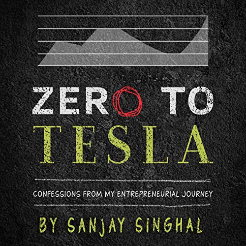 Zero to Tesla: Confessions from My Entrepreneurial Journey cover art