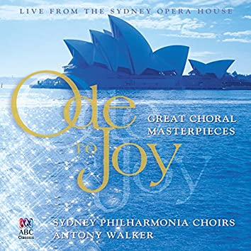 Ode To Joy: Great Choral Masterpieces