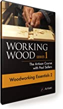 Working Wood 1: The Artisan Course with Paul Sellers. WOODWORKING ESSENTIALS 2