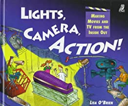 Lights, Camera, Action!: Making Movies and TV from the Inside Out