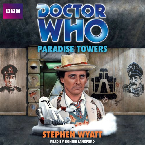 Doctor Who: Paradise Towers                   By:                                                                                                                                 Stephen Wyatt                               Narrated by:                                                                                                                                 Bonnie Langford                      Length: 4 hrs and 49 mins     Not rated yet     Overall 0.0