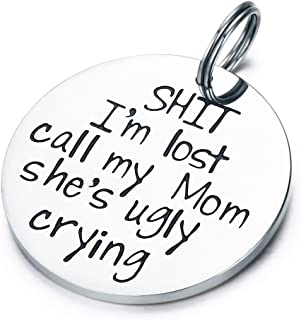 CJ&M Funny Pet Tag, Funny Dog Tag, Stainless Steel Pet Tags, Dog Collar Tag, Pet Tags, Dog Collar Tag, Sht I'm Lost My Mom Is Ugly Crying Dog Tag