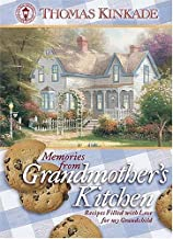 Memories from Grandmother's Kitchen : Recipes Filled with Love for My Grandchild (Kinkade, Thomas)