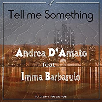 Tell Me Something (feat. Imma Barbarulo)