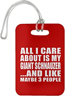 All I Care About is My Giant Schnauzer - Luggage Tag Bag-gage Suitcase Tag Durable - Dog Pet Owner Lover Friend Memorial Red Birthday Anniversary Valentine's Day Easter