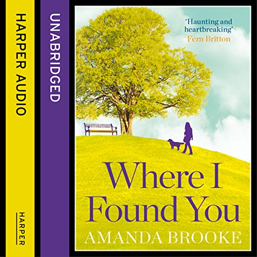 Where I Found You                   By:                                                                                                                                 Amanda Brooke                               Narrated by:                                                                                                                                 Juanita McMahon                      Length: 13 hrs and 26 mins     4 ratings     Overall 4.5