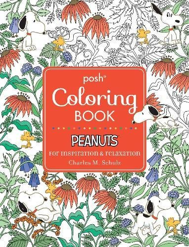 Posh Adult Coloring Book: Peanuts for Inspiration & Relaxation (Volume 21) (Posh Coloring Books)