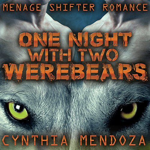 Menage Shifter Romance: One Night with Two Werebears audiobook cover art