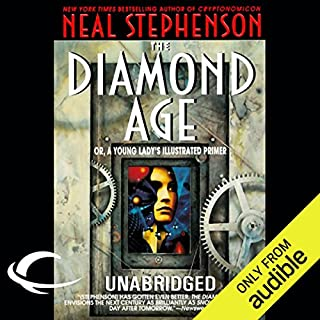 The Diamond Age                    By:                                                                                                                                 Neal Stephenson                               Narrated by:                                                                                                                                 Jennifer Wiltsie                      Length: 18 hrs and 32 mins     323 ratings     Overall 4.1