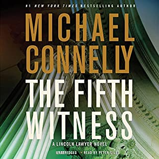 The Fifth Witness                   By:                                                                                                                                 Michael Connelly                               Narrated by:                                                                                                                                 Peter Giles                      Length: 13 hrs and 56 mins     8,832 ratings     Overall 4.4