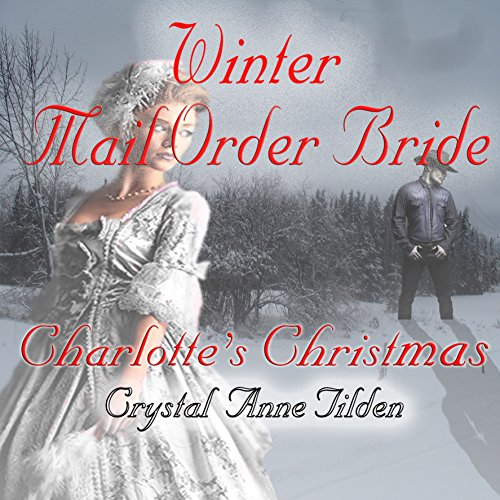 Winter Mail Order Bride: Charlotte's Christmas audiobook cover art