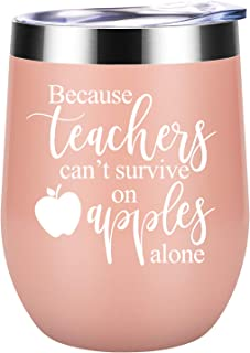 Because Teachers Can't Survive on Apples Alone - Teacher Appreciation Gifts for Women - Teacher's Day, Thank you, Back to School, Birthday, Christmas Gift for Teachers, Coworker - Coolife Wine Tumbler