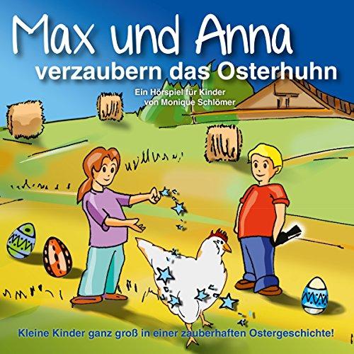 Max und Anna verzaubern das Osterhuhn Titelbild