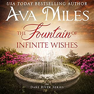 The Fountain of Infinite Wishes     Dare River, Book 5              By:                                                                                                                                 Ava Miles                               Narrated by:                                                                                                                                 Em Eldridge                      Length: 10 hrs and 2 mins     173 ratings     Overall 4.6